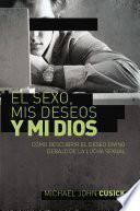 libro El Sexo, Mis Deseos Y Mi Dios