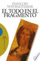 libro El Todo En El Fragmento