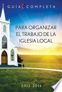 libro El Trabajo De La Iglesia Local 2013 2016 / Guidelines For Leading Your Congregation 2013 2016