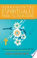 libro Herramientas Espirituales Para Tu Felicidad