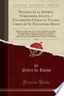 libro Historia De La Imperial Nobilissima, Inclyta, Y Esclarecida Civdad De Toledo, Cabeza De Su Felicissimo Reyno, Vol. 2