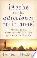libro Iacabe Con Las Adicciones Cotidianas!
