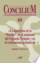 libro La Aparición De La «herejía» En El Judaísmo Del Segundo Templo Y En El Cristianismo Primitivo. Concilium 355 (2014)
