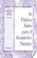 libro La Palabra Santa Para El Avivamiento Matutino   Estudio De Cristalizacion De Los Profetas Menores, Tomo 2