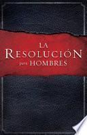 libro La Resoluci—n Para Hombres