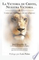 libro La Victoria De Cristo, Nuestra Victoria