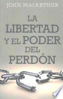 libro Libertad Y El Poder Del Perdon