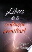 libro Libres De La Violencia Familiar!