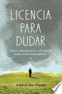 libro Licencia Para Dudar/ License To Doubt