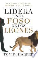libro Lidera En El Foso De Los Leones / Leads Into The Den Of The Lions