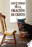 libro Los Cinco Temas De La Oracion De Cristo