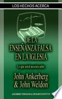 libro Los Hechos Acerca De La Enseñanza Falsa En La Iglesia