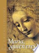 libro María ¿quién Eres?