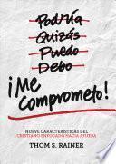 libro Me Comprometo!: Nueve Caracteristicas Del Cristiano Enfocado Hacia Afuera
