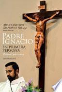 libro Padre Ignacio En Primera Persona