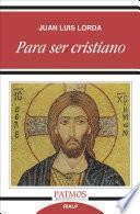 libro Para Ser Cristiano
