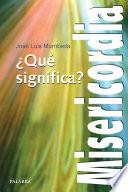 libro ¿qué Significa Misericordia?