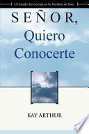 libro Senor Quiero Conocerte / Lord, I Want To Know You
