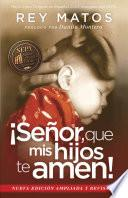libro Seor, Que Mis Hijos Te Amen! / Instill In My Children A Love To God!