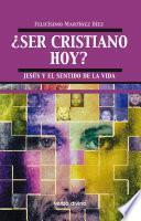 libro Ser Cristiano Hoy?