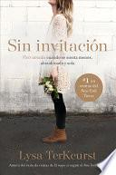 libro Sin Invitacion / Uninvited: Vivir Amada Cuando Se Sienta Menos, Abandonada Y Sola