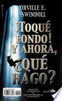 libro Toque Fondo! Y Ahora, Que Hago/i Hit Bottom! Now What Do I Do?