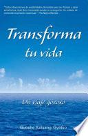 libro Transforma Tu Vida (transform Your Life): Un Viaje Gozoso