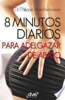 libro 8 Minutos Diarios Para Adelgazar De Abajo