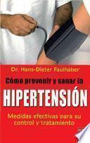 libro Como Prevenir Y Sanar La Hipertension/ High Blood Pressure