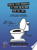 libro Deja Tus Penas Y Tus Males En El Wc