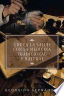 libro Educa La Salud Con La Medicina Tradicional Y Natural