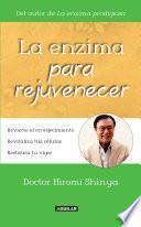 libro La Enzima Para Rejuvenecer. Revierte El Envejecimiento. Revitaliza Tus Células. Restaura Tu Vigor