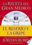 libro La Receta Del Gran Médico Para El Resfrío Y La Gripe