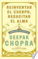 libro Reinventar El Cuerpo, Resucitar El Alma