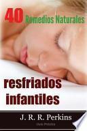 libro Resfriados Infantiles: 40 Remedios Naturales: Guia Practica