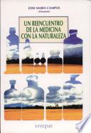libro Un Reencuentro De La Medicina Con La Naturaleza / A Reunion With Nature Medicine