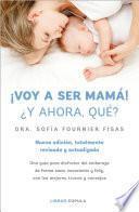 libro ¡voy A Ser Mamá! ¿y Ahora Qué?