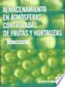 libro Almacenamiento En Atmósferas Controladas De Frutas Y Hortalizas