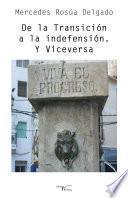 libro De La Transición A La Indefensión. Y Viceversa