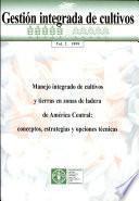 libro Manejo Integrado De Cultivos Y Tierras En Zonas De Ladera De América Central. Conceptos, Estrategias Y Opciones Técnicas