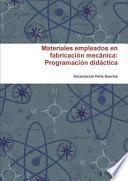 libro Materiales Empleados En Fabricacion Mecanica