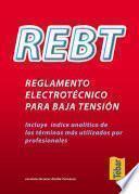 libro Rebt, Reglamento Electrotécnico Para Baja Tensión : Incluye índice Analítico De Los Términos Más Utilizados Por Profesionales